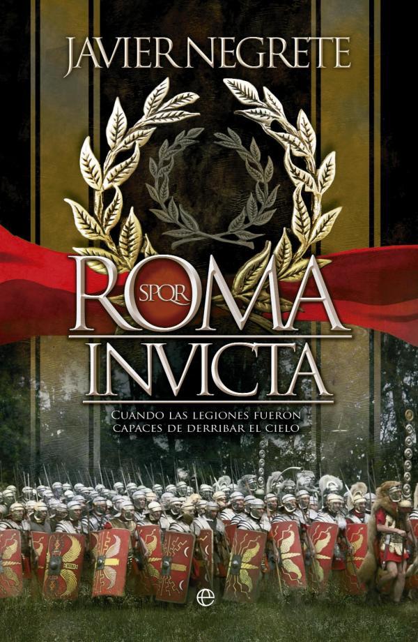 libro 'Roma invicta' de Javier Negrete